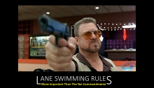 Image showing Walter from Teh Big lebowski movie holding a gun with the substitle Lane Swimming Rules, - More Important THan The Ten Commandments