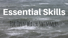 Essential Skills For Open Water Swimmers Header from Canva